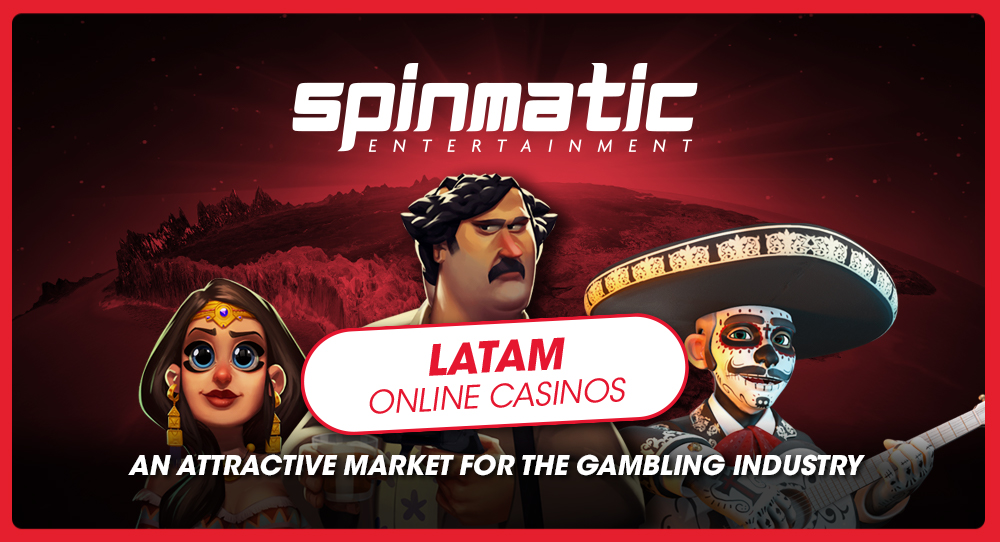 Latam online casinos: An attractive market for the gambling industry | Spinmatic Entertainment