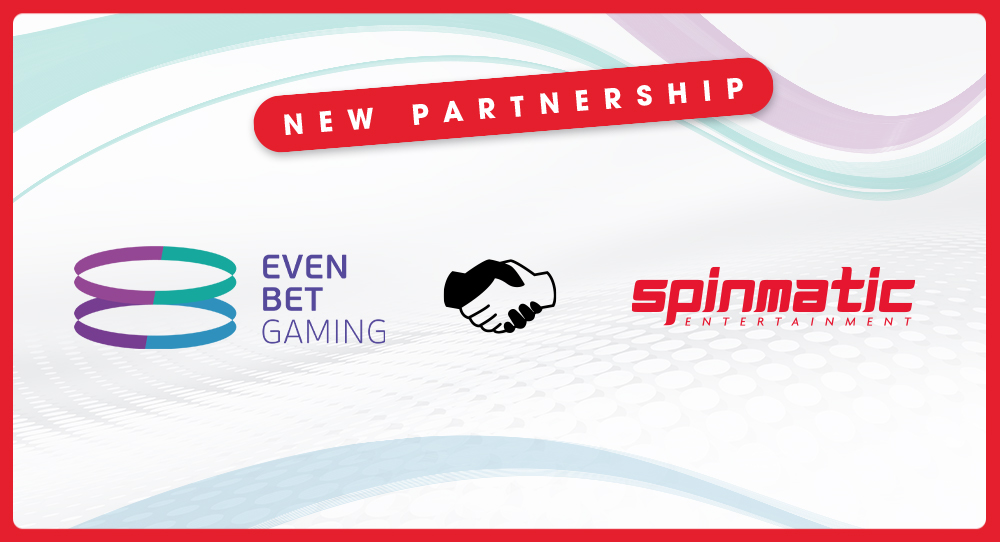 Spinmatic deals with EvenBet Gaming   Spinmatic Entertainment