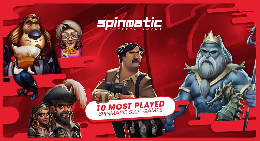 10 most played Spinmatic Slot Games in the iGaming market! | Spinmatic Entertainment